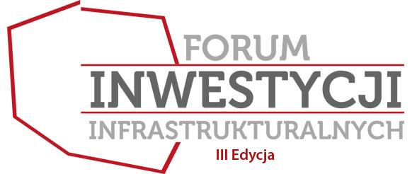 III Forum Inwestycji Infrastrukturalnych