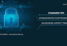 Standardy RTS w bankowości elektronicznej – najnowsze aspekty prawne