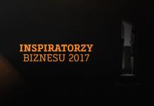 Inspiratorzy Biznesu 2017 – relacja