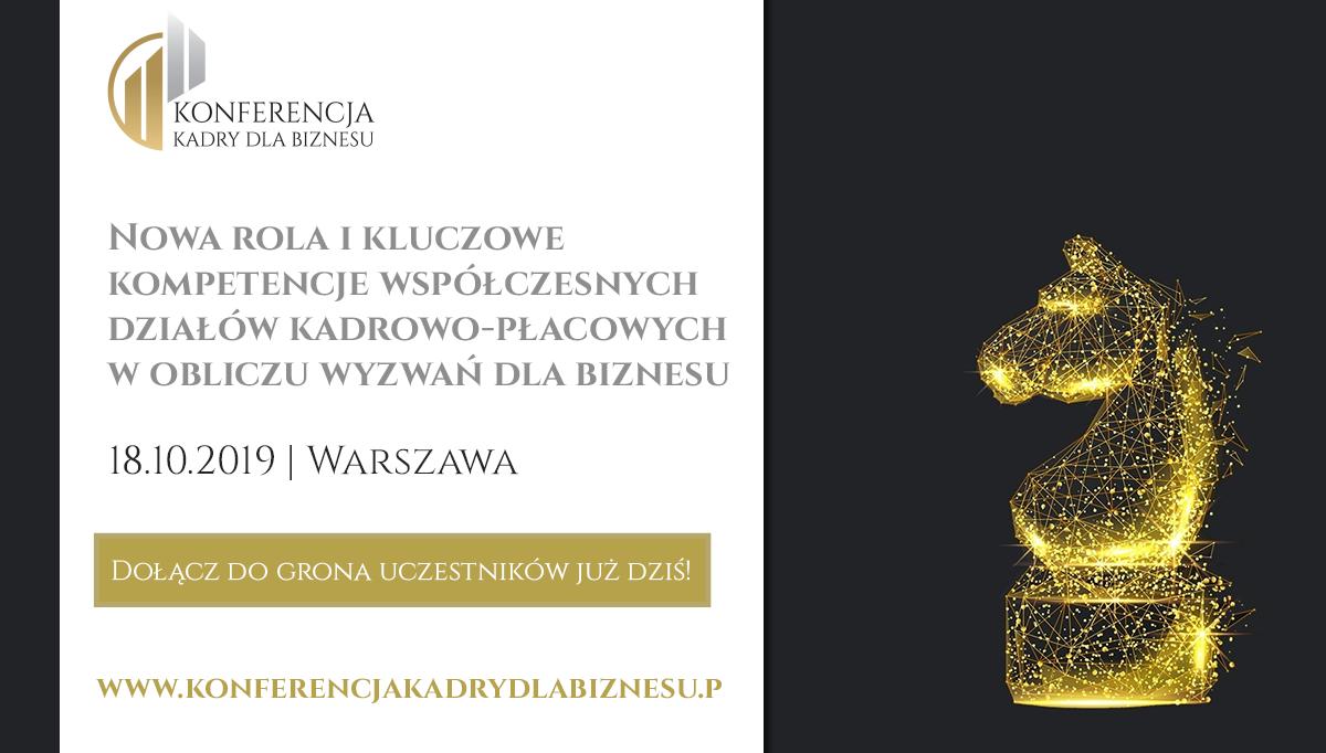 Konferencja Kadry dla Biznesu 18.10.2019 r., Warszawa