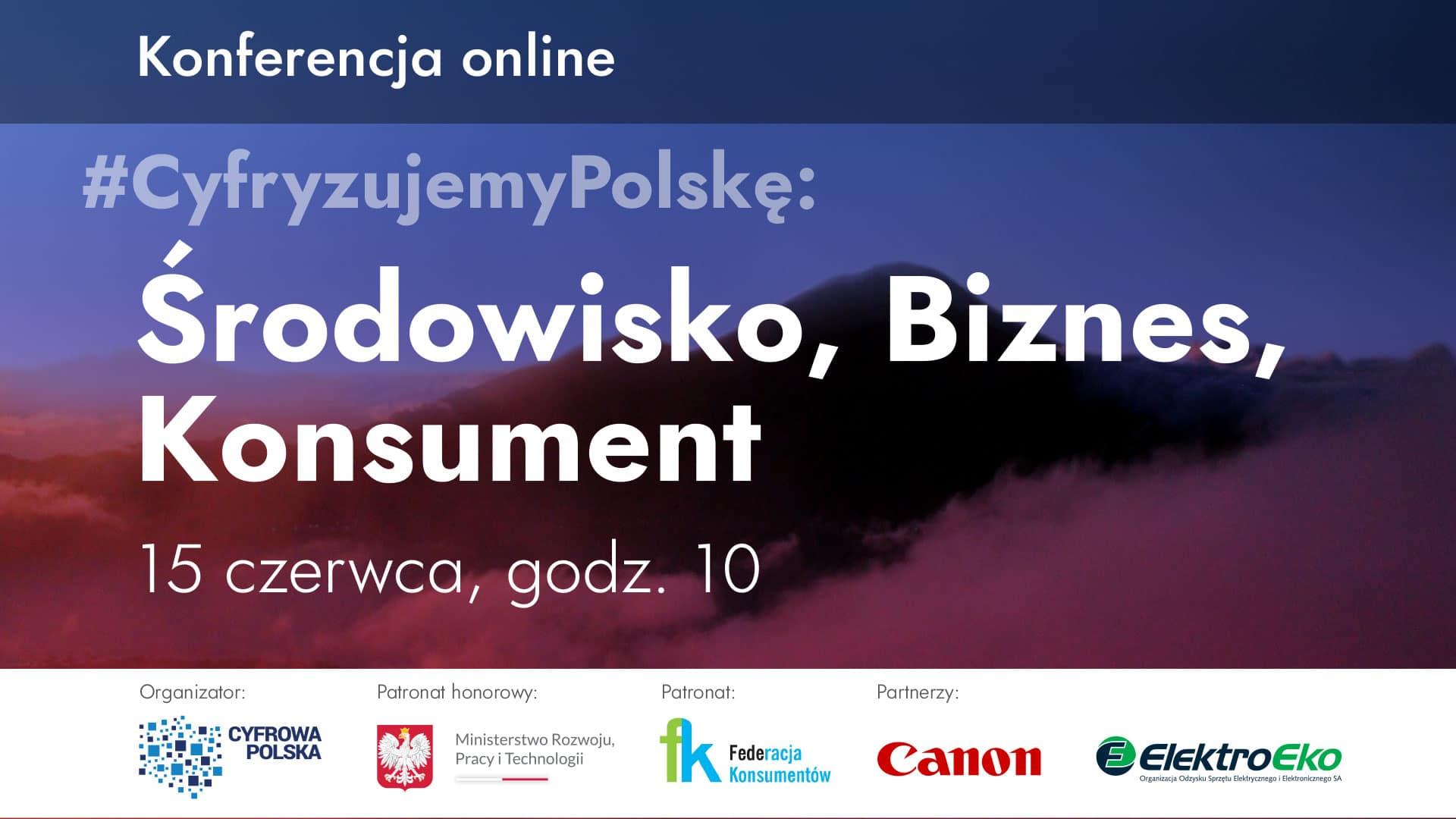 Zrównoważony rozwój w sektorze cyfrowym i nowych technologii tematem konferencji Cyfrowej Polski